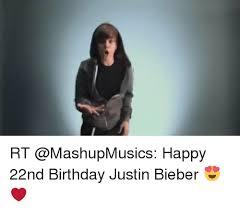 Justin Bieber Birthday Meme - rt happy 22nd birthday justin bieber birthday meme on