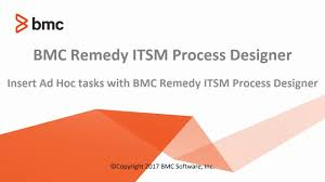inserting ad hoc tasks in bmc remedy itsm process designer youtube
