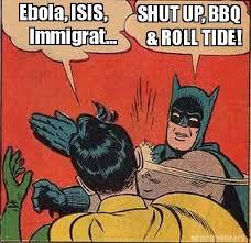 Bbq Meme - meme creator ebola isis immigrat shut up bbq roll tide
