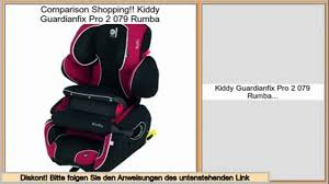 si e auto kiddy guardianfix pro 2 angebote kiddy guardianfix pro 2 079 rumba dailymotion
