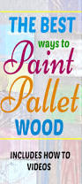 Paint Pallet by Best 25 Pallet Painting Ideas On Pinterest Pallet Signs