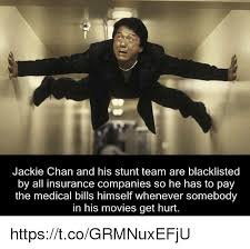 Jackie Chan Meme Pic - jackie chan and his stunt team are blacklisted by all insurance