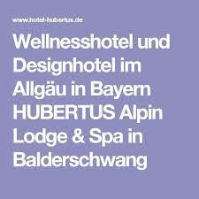 design wellnesshotel allgã u best 25 wellnesshotels bayern ideas on