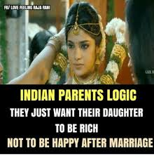 Indian Parents Memes - fb love feeling raja rani lux s indian parents logic they just want