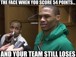 Westbrook Meme - russell westbrook after his 54 point night thunder http