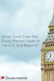 what time does the stock market open in the u s and beyond