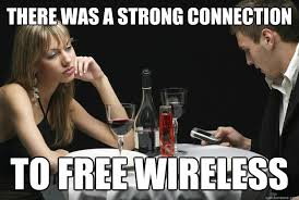 Wireless Meme - there was a strong connection to free wireless phubbing phil