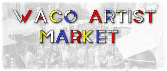 waco artist market to pop up downtown on saturday the baylor lariat