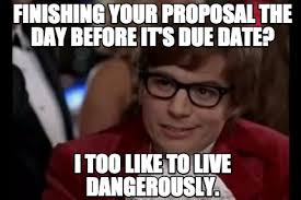 Due Date Meme - meme creator finishing your proposal the day before it s due