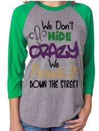 mardi gras tshirt raglan sleeve mardi gras shirts we don t hide many colors