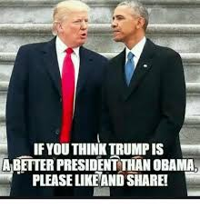X Rated Friday Memes - if you think trump is a better president than obama pleaselike and