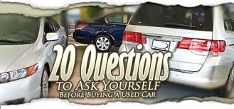 What To Ask When Buying by 20 Questions You Should Ask When Buying A Used Car Road U0026 Travel