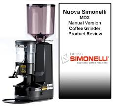 Kitchenaid Burr Coffee Grinder Review Nuova Simonelli Mdx Manual Version Commercial Coffee Grinder Review