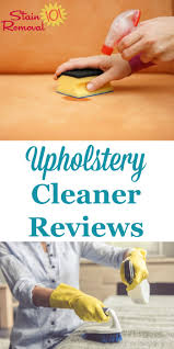 Solvent Based Cleaner For Upholstery Upholstery Cleaners U0026 Stain Remover Reviews