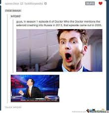 Doctor Who Memes Funny - doctor who was right about the asteroid by connor dillon3 meme