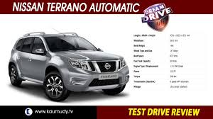 nissan terrano india nissan terrano automatic test drive review dream drive youtube