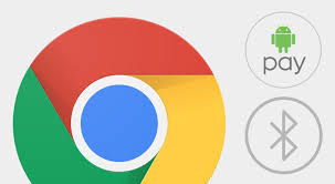 chrome apk apk chrome 53 adds android pay support bluetooth api