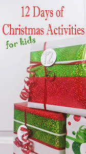 12 days of christmas activities for kids of all ages christmas