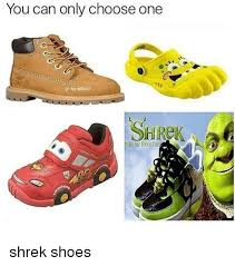 Air Force One Meme - you can only choose one ike air force one shrek shoes choose one