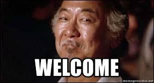 Welcome Meme - welcome amused mr miyagi meme generator