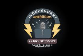 Independent by Independent Underground News U0026 Talk