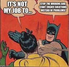 Not My Job Meme - batman slapping robin meme imgflip