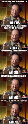 Because Aliens Meme - history channel aliens guy meme 28 images best 25 aliens meme