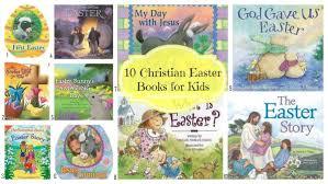 christian easter baskets 10 christian easter books for your child s easter basket lwfi