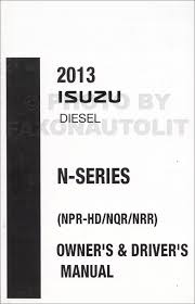 2013 isuzu npr hd nqr nrr diesel truck owner u0027s manual original