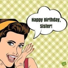 Sister Birthday Meme - 25 best happy birthday meme images for sister sis birthday hd