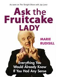Fruitcake Meme - ask the fruitcake lady marie rudisill 9781904977902 allen