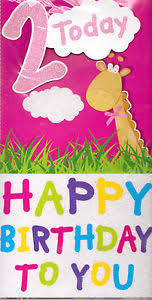 2 today happy birthday to you 2nd birthday card suitable for