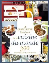 livres de cuisine marabout collectif le grand livre marabout de la cuisine du monde 300
