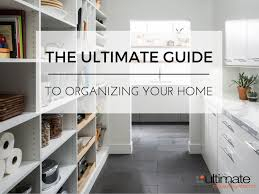 Organizing Your Home ultimate guide to organizing your home