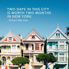 Home Building Quotes 15 Thought Provoking Quotes About San Francisco Upout Blogupout Blog