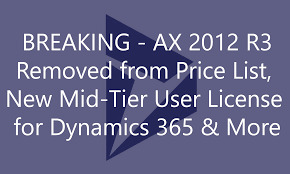 breaking ax 2012 r3 removed from price list new mid tier user