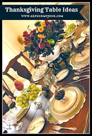 Thanksgiving Table Settings by Thanksgiving Table Settings Refunk My Junk
