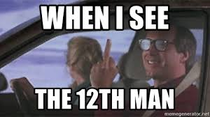 12th Man Meme - when i see the 12th man clark griswold middle finger meme generator