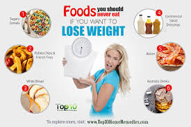 10 foods you should never eat if you want to lose weight top 10