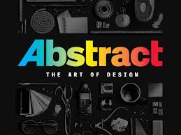 abstract the art of design u0027 review netflix series is fast funny