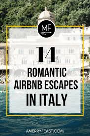 Unique Airbnbs 14 Romantic Escapes In Italy With Airbnb Merry Feast Travels
