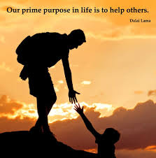 quot Our prime purpose in life is to help others quot  repinned by www soulshinecounseling