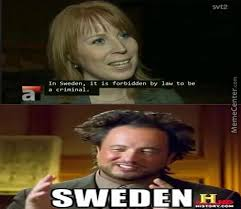 Meme Sounds Download - sweden sounds like a safe place to live by fennoswedeball meme center