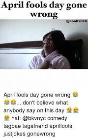 April Fools Day Meme - 25 best memes about april fools day april fools day memes
