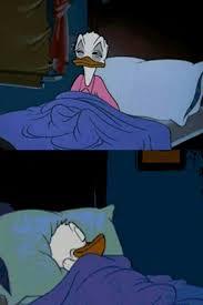 Donald Duck Meme - sleepy donald duck in bed meme generator imgflip