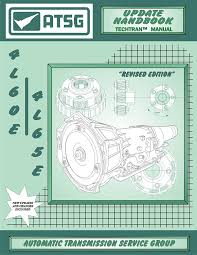 amazon com atsg 4l60e 4l65e update handbook gm thm transmission