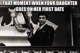 First Date Meme - daughters first date meme the best daughter of 2018