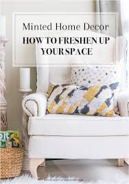 minted home decor u0026 how to freshen up your space oh everything