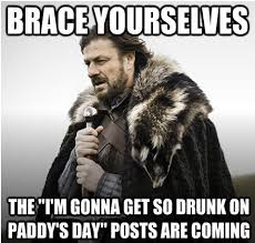 Funny British Memes - brace yourselves st patricks day very british memes