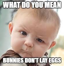 Easter Egg Meme - holiday events easter egg hunt general discussion torn